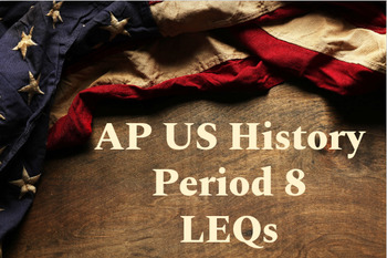 AP US History Period 8 Long Essay Questions