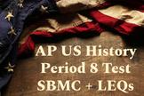 AP US History Period 8 SBMC and LEQ Test