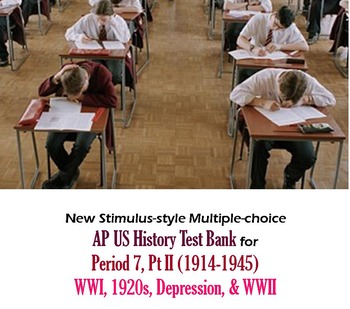 AP US History Stimulus-Style Test Bank for Period 7, Part II