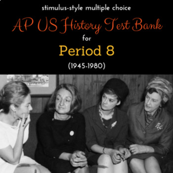 AP US History Stimulus-Style Test Bank for Period 8 (1945-1980)