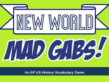 """AP US History (The American Pageant) Game- """"New World"""" MadGabs (Chapters 1 & 2)"""