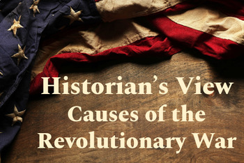 What Caused the Revolutionary War a Historian's View