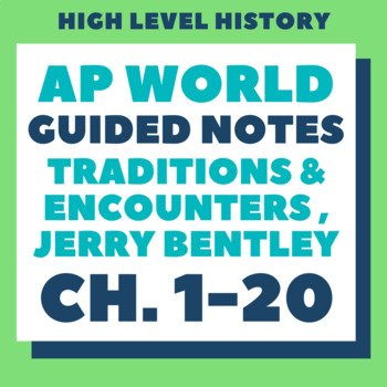 AP World History Bentley, Guided Notes Ch. 1-20