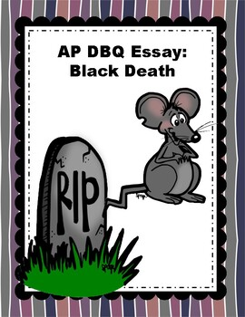 black death dbq essay (document-based question)  (scaffold questions, thematic essay, dbq  • identifies an activity that contributed to the spread of the black death as shown on .