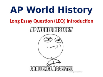 AP World History LEQ (Long Essay Question) Introduction Lesson