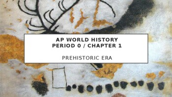AP World History - Lecture 1 w/ LECTURE NOTES (Prehistoric-Early Civilizations)