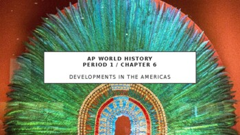 AP World - Lecture 12 w/ LECTURE NOTES (Pre-Columbian America)