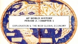 AP World - Lecture 16 - Golden Age of Exploration