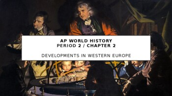 AP World - Lecture 18 w/ LECTURE NOTES (16th, 17th, & 18th c. Europe)
