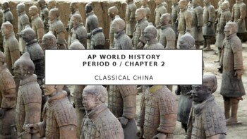 AP World History - Lecture 2 w/ LECTURE NOTES (Classical China)