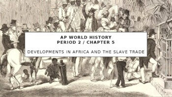 AP World History - Lecture 21 w/ LECTURE NOTES (Atlantic Slave Trade)