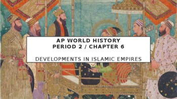AP World History - Lecture 22 w/ LECTURE NOTES (Muslim Empires)