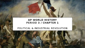 AP World - Lecture 24 w/ LECTURE NOTES (Revolutions & Industrialization)