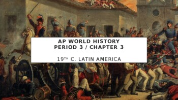 AP World History - Lecture 26 w/ LECTURE NOTES (19th c. Latin America)