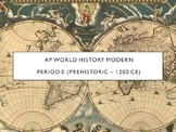 AP World - Lectures 1 through 6 (Unit 1 & 2)