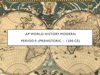 AP World History - Lectures 1 through 6 w/ LECTURE NOTES (Unit 1 & 2)