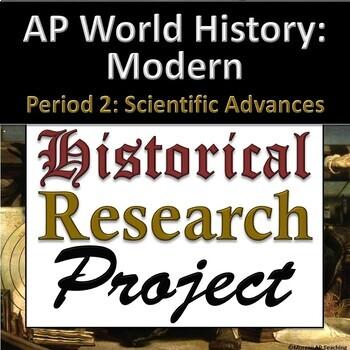 AP World History: Modern - Research Project - Unit 5 - Scientific Advances