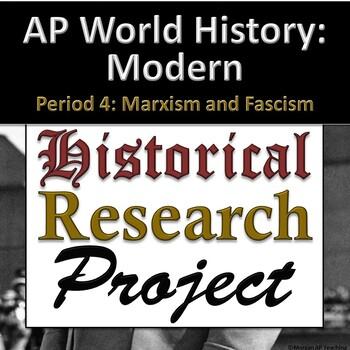 AP World History: Modern - Research Project - Unit 7 - Fascism & Marxism
