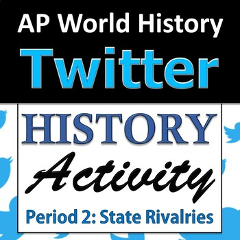 AP World History Modern - Twitter Activity - Units 3 & 4 - State Rivalries