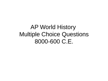 AP World History Multiple Choice Questions: 8000-600 C.E.