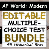 EDITABLE Multiple-Choice Tests, AP World History: Modern, All 4 Periods -Updated