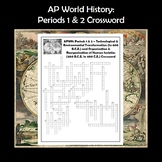 AP World History Periods 1 and 2 Crossword Review APWH