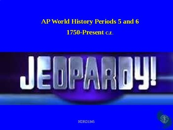 AP World History Periods 5 and 6 Jeopardy Review Game (1750-Present)