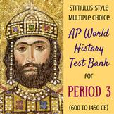 AP World History Stimulus-Style Test Bank Period 3
