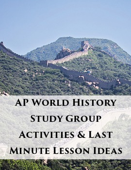 AP World History Study Group Activities & Last Minute Lesson Ideas