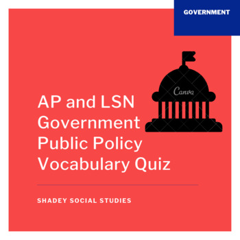 AP and LSN Government Public Policy Vocabulary Quiz