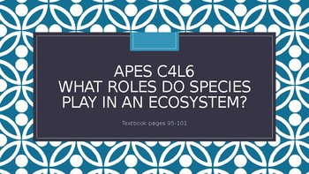 APES What Roles Do Species Play in an Ecosystem? PowerPoint