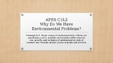 APES Why Do We Have Environmental Problems?