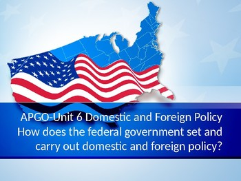 APGOPO-Unit 6-Domestic and Foreign Policy.pptx