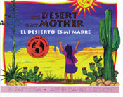 Desert Is My Mother, The / El desierto es mi madre