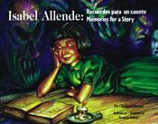 Isabel Allende: Recuerdos para un cuento / Isabel Allende: