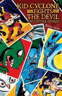 Kid Cyclone Fights the Devil and Other Stories / Kid Ciclón se enfrenta a El Diablo y otras historias
