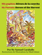 Mis papitos: Héroes de la cosecha / My Parents: Heroes of the Harvest