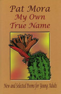 My Own True Name: New and Selected Poems for Young Adults, 1984D1999