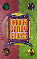Orange Candy Slices and and Other Secret Tales