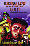 Riding Low on the Streets of Gold: Latino Literature for Y