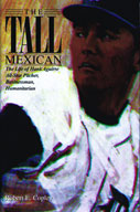 The Tall Mexican: The Life of Hank Aguirre, All-Star Pitcher, Businessman, Humanitarian