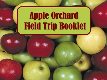 APPLE ORCHARD Field Trip Booklet - Workbook Use On or Afte