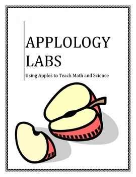 APPLOLOGY LABS (Set of 8): Using Apples to Teach Math/Science