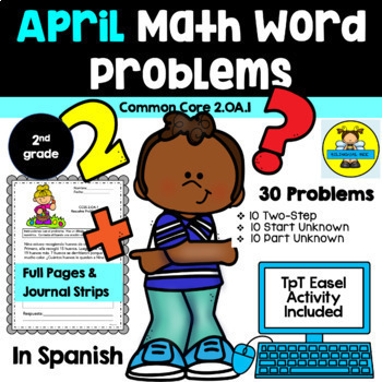 APRIL - 2ND GRADE MATH WORD PROBLEMS IN SPANISH - CCSS 2.0A.1 by ...