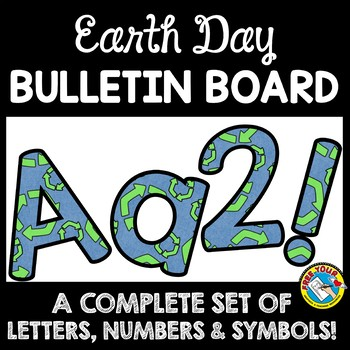 APRIL CLASSROOM DECORATION (EARTH DAY BULLETIN BOARD LETTERS PRINTABLE)