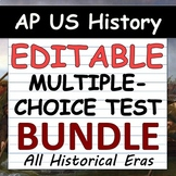 EDITABLE Multiple-Choice Tests - Periods 1-9 - AP US Histo