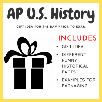 APUSH Gift for Students (The Day Prior to Exam)