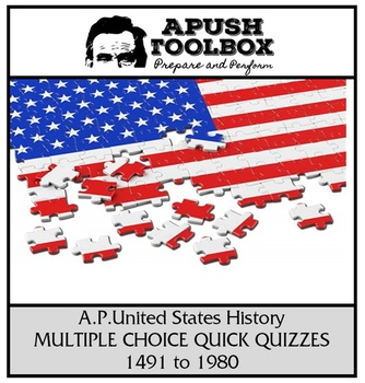 APUSH Multiple Choice Quick Quizzes