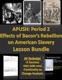 APUSH Period 2: Effects of Bacon's Rebellion on Slavery Do