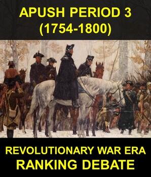 APUSH Period 3: Revolutionary War Era Competitive Ranking Debate (1754-1787)